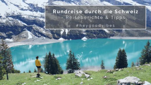 Schweiz Rundreise